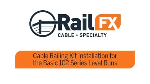 Cable Railing Kit Installation for the Basic 102 Series Level Runs